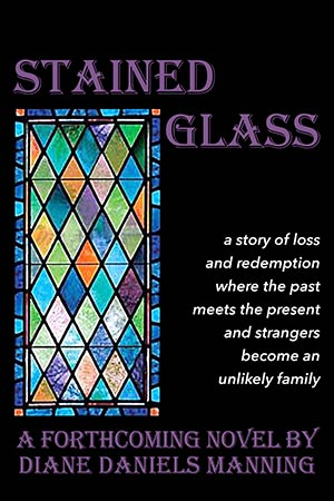 Stained Glass, a novel by Diane Daniels Manning